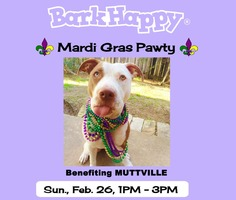 BarkHappy Mardi Gras Pawty benefiting Muttville!