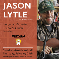 Jason Lytle (of Grandaddy): Songs on Acoustic Piano and Guitar honoring Muttville