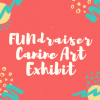 Dog Days of August: A FUNdraising Canine Art Exhibit